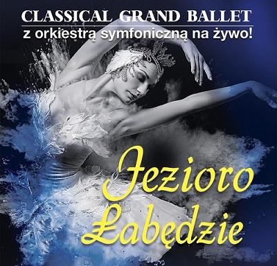 """Classical Grand Ballet – """"Jezioro Łabędzie"""""""
