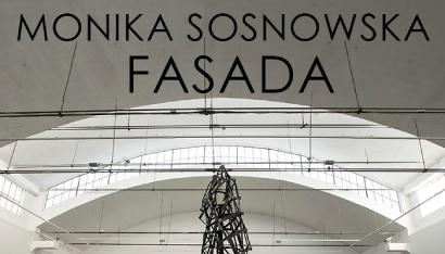 Fasada - wystawa Moniki Sosnowskiej
