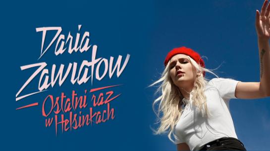 Koncert Daria Zawiałow - Ostatni raz w Helsinkach w Poznaniu