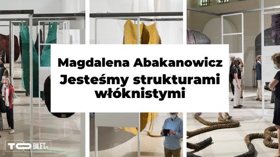 Magdalena Abakanowicz. Jesteśmy strukturami włóknistymi - wydarzenia towarzyszące